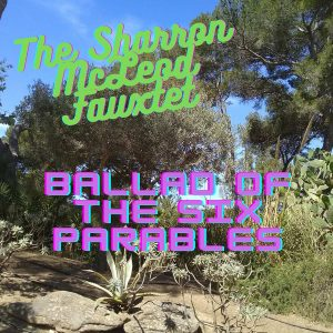 Ballad of the Six Parables by Sharron McLeod and her Fauxtet front cover